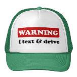 Warning - I Text & Drive Trucker Hat