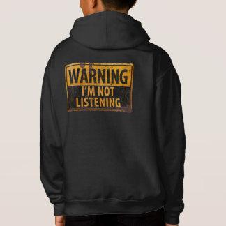 WARNING, I'M NOT LISTENING Distressed Danger Sign Hoodie