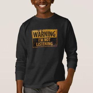 WARNING, I'M NOT LISTENING Distressed Danger Sign T-Shirt