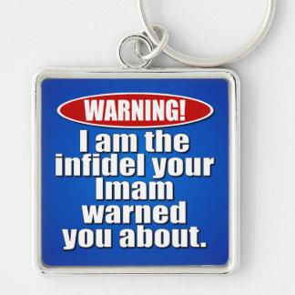 Warning! I'm the infidel... Key Chain