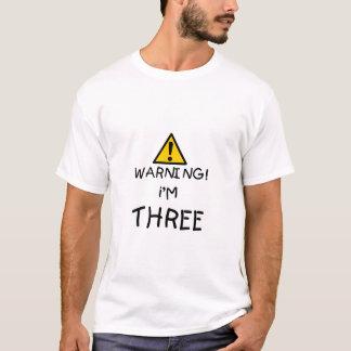 Warning! I'm Three T-Shirt