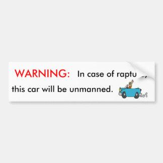 Warning: in Case of Rapture Bumper Sticker