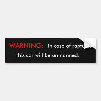 Warning: in Case of Rapture Bumper Sticker