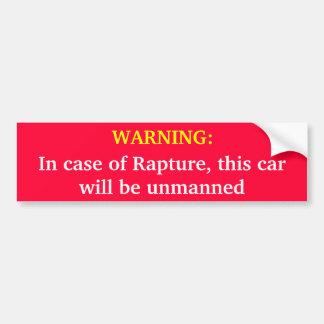 WARNING: In case of Rapture, this car will be unma Car Bumper Sticker