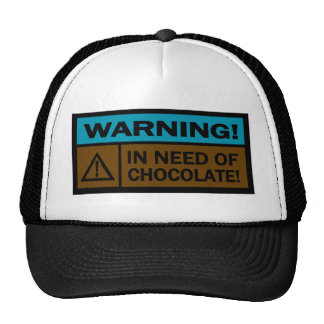 Warning, In Need Of Chocolate Mesh Hats