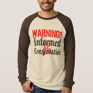 WARNING Informed and Conservative T-shirt