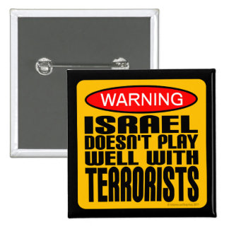 Warning: Israel Doesn't Play Well With Terrorists 2 Inch Square Button