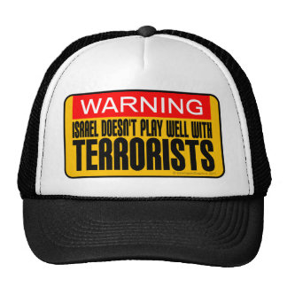 Warning: Israel Doesn't Play Well With Terrorists Trucker Hat
