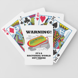 Warning! It's A Bacterial World Out There Bicycle Playing Cards