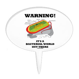 Warning! It's A Bacterial World Out There Cake Topper