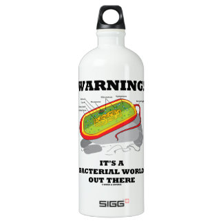 Warning! It's A Bacterial World Out There Water Bottle