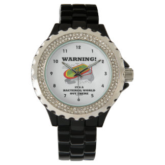 Warning! It's A Bacterial World Out There Wrist Watches