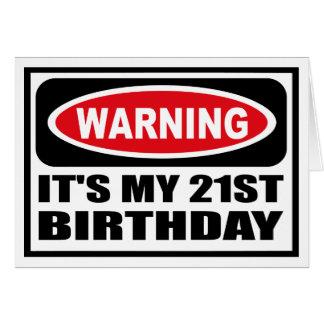Warning IT'S MY 21ST BIRTHDAY Greeting Card