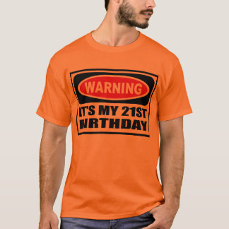 Warning IT'S MY 21ST BIRTHDAY Men's T-Shirt