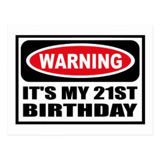 Warning IT'S MY 21ST BIRTHDAY Postcard