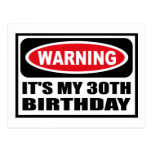 Warning IT'S MY 30TH BIRTHDAY Postcard