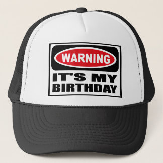 Warning IT'S MY BIRTHDAY Hat