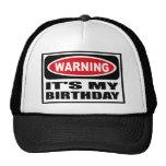 Warning IT'S MY BIRTHDAY Hat