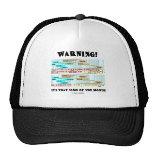 Warning! It's That Time Of The Month (Menstrual) Trucker Hats