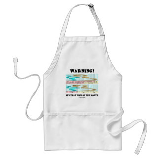 Warning! It's That Time Of The Month (Menstrual) Adult Apron