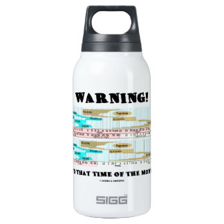 Warning! It's That Time Of The Month (Menstrual) Insulated Water Bottle