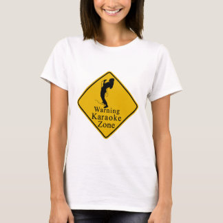 Warning karaoke zone T-Shirt