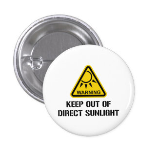 WARNING - Keep Out of Direct Sunlight Button