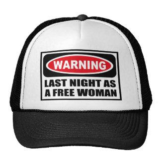 Warning LAST NIGHT AS A FREE WOMAN Hat
