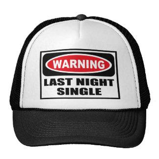 Warning LAST NIGHT SINGLE Hat