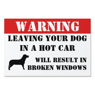 Warning Leaving Dog In Car Windows Will Be Broke Yard Sign