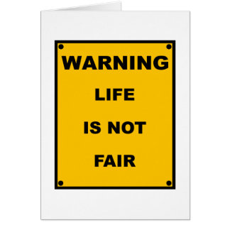 Warning Life Is Not Fair Spoof Warning Sign Card