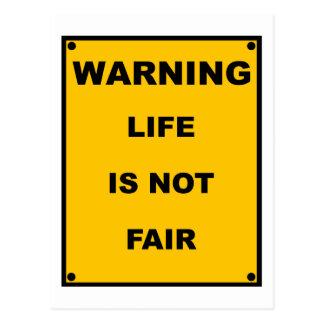 Warning ~ Life Is Not Fair ~ Spoof Warning Sign Postcard