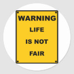 Warning ~ Life Is Not Fair ~ Spoof Warning Sign Sticker