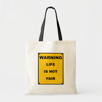 Warning ~ Life Is Not Fair ~ Spoof Warning Sign Tote Bag
