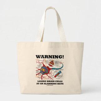 Warning! Losing Brain Cells At An Alarming Rate Bag