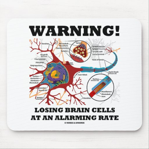 Warning! Losing Brain Cells At An Alarming Rate Mouse Pads