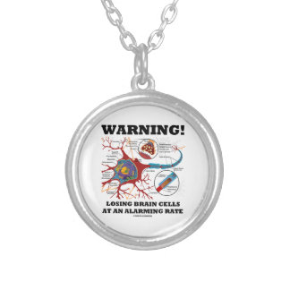 Warning! Losing Brain Cells At An Alarming Rate Silver Plated Necklace