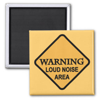 Warning Loud Noise Area Tshirts and Gifts Magnet