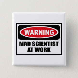Warning MAD SCIENTIST AT WORK Button