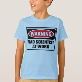 Warning MAD SCIENTIST AT WORK Kid's T-Shirt