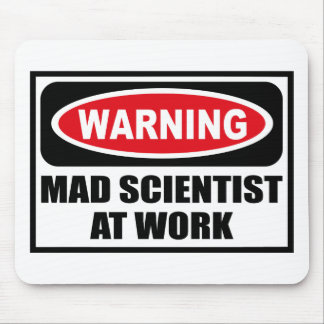 Warning MAD SCIENTIST AT WORK Mousepad