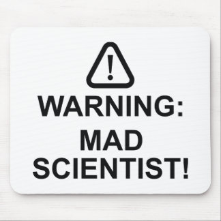 Warning Mad Scientist Mouse Pad