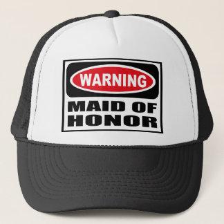 Warning MAID OF HONOR Hat