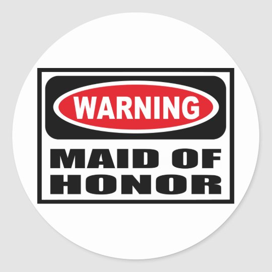 Warning MAID OF HONOR Sticker