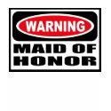 Warning MAID OF HONOR T-Shirt shirt
