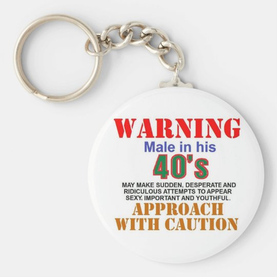 Warning Male in his 40's Keychain
