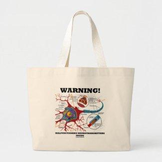 Warning! Malfunctioning Neurotransmitters Inside Tote Bags