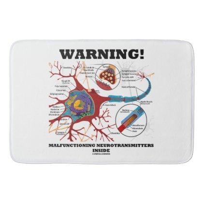 Warning! Malfunctioning Neurotransmitters Inside Bath Mat