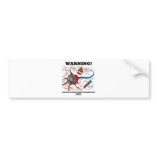 Warning! Malfunctioning Neurotransmitters Inside Car Bumper Sticker