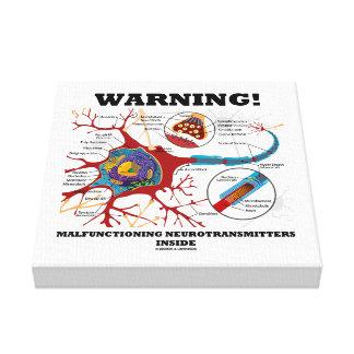 Warning! Malfunctioning Neurotransmitters Inside Canvas Print